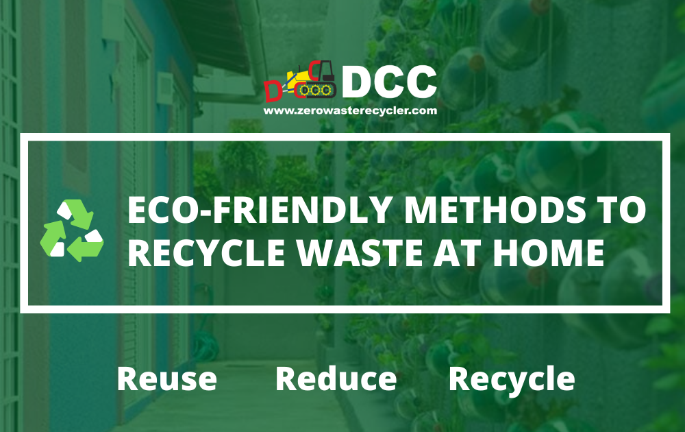 Eco-friendly methods to recycle waste at home